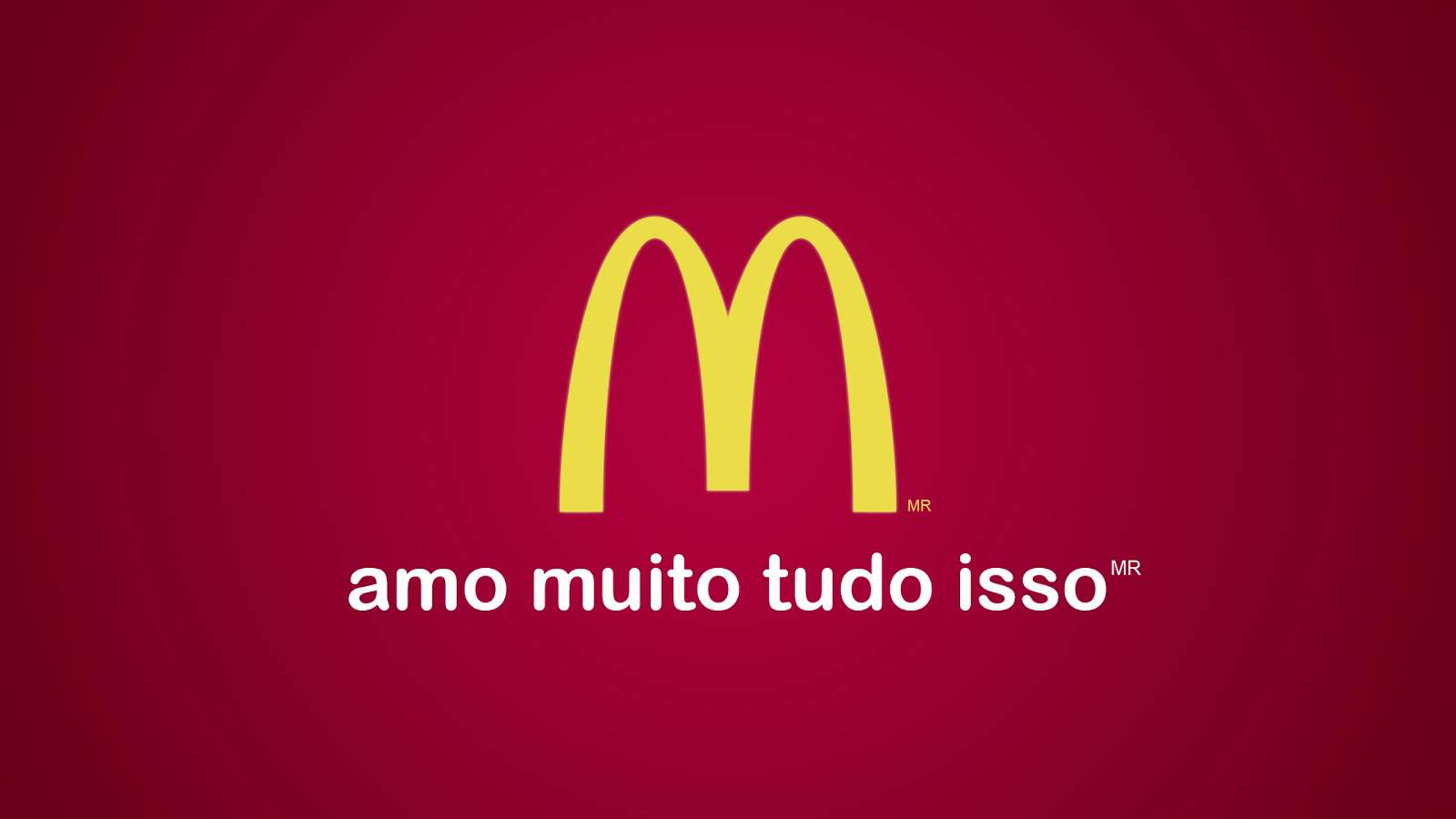 McDonald's global slogan in Brazil is not a literal translation, and it is a success